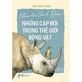 Sách - Khoa học sành điệu - Những cặp đôi trong thế giới động vật ( tặng kèm bookmark thiết kế )