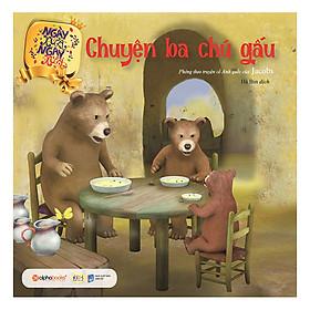 Ngày Xửa Ngày Xưa – Chuyện Ba Chú Gấu (Tái Bản 2019)