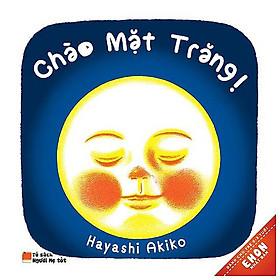 Ehon Nhật Bản - Chào Mặt Trăng (Tái Bản 2019)