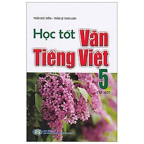 Học Tốt Văn - Tiếng Việt 5 - Tập 1