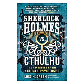 Sherlock Holmes Vs Cthulhu : The Adventure Of The Neural Psychoses (The second novel in Sherlock Holmes vs Cthulhu Series)
