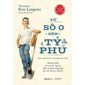 Tự Truyện Ken Langone: Từ Số 0 Đến Tỷ Phú