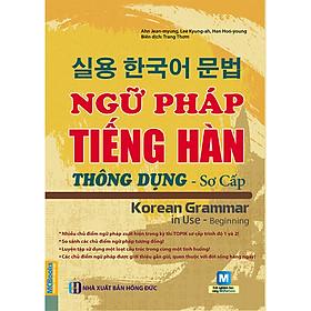 Sách Ngữ pháp tiếng hàn thông dụng - sơ cấp -Sách học tiếng hàn-Sách ngữ pháp