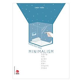 Phong Cách Sống - Minimalism - Sống Tối Giản Cho Đời Thanh Thản