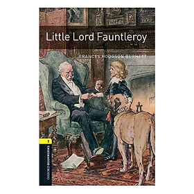 Oxford Bookworms Library (3 Ed.) 1: Little Lord Fauntleroy
