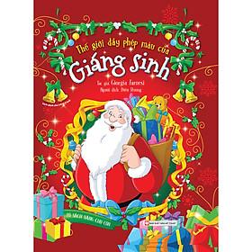 Thế Giới Đầy Phép Màu Của Giáng Sinh - Tủ Sách Vàng Dành Cho Con