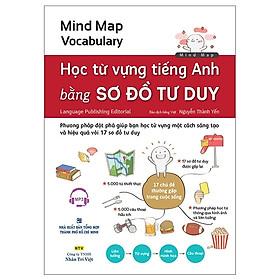 Mind Map Vocabulary - Học Từ Vựng Tiếng Anh Bằng Sơ Đồ Tư Duy (Kèm CD) (Tái Bản 2019)