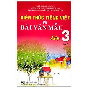 Kiến Thức Tiếng Việt Và Bài Văn Mẫu 3 - Tập 1