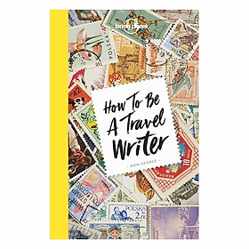 How To Be A Travel Writer 4