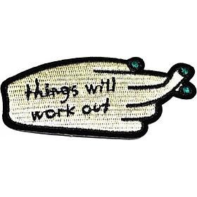 Patch ủi sticker vải - Things will work out bàn tay