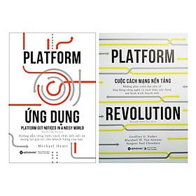Bộ Sách Về Xây Dựng Nền Tảng Flatform: Platform Revolution - Cuộc Cách Mạng Nền Tảng + Platform Ứng Dụng