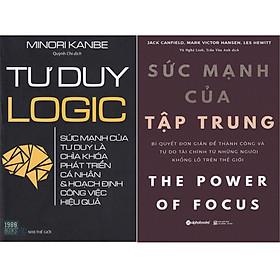 Combo 2 Cuốn Sách:  Sức Mạnh Của Tập Trung + Tư Duy Logic