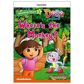 Reading Stars: Level 3: Dora The Explorer: Where's The Monkey?