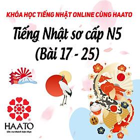Khóa học tiếng Nhật Online N5 cùng HAATO (Học phần 3 từ Bài 17-25)