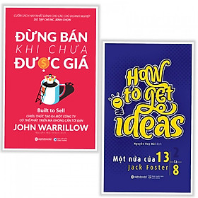 Combo Sách Hay Cho Các Chủ Doanh Nghiệp : Đừng Bán Khi Chưa Được Giá + How To Get Ideas - Một Nửa Của 13 Là 8 - (Tặng Kèm Postcard Greenlife)