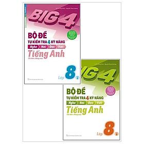 Combo Big 4 - Bộ Đề Tự Kiểm Tra 4 Kỹ Năng Nghe - Nói - Đọc - Viết (Cơ Bản Và Nâng Cao) Tiếng Anh Lớp 8 (Bộ 2 Cuốn)
