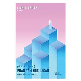Sách - Dẫn Nhập Về Phân Tâm Học Lacan (tặng kèm bookmark thiết kế)
