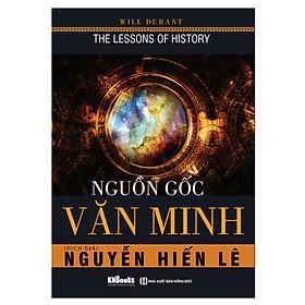 Nguồn Gốc Văn Minh (Tặng E-Book 10 Cuốn Sách Hay Nhất Về Kinh Tế, Lịch Sử Và Đời Sống)