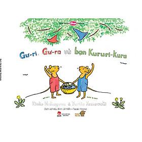 Gư-ri, Gư-ra và bạn Kururi Kura - Tranh truyện Ehon kích thích khả năng quan sát cho trẻ từ 3-6 tuổi.