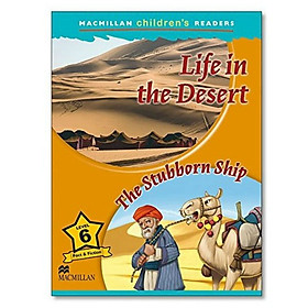 Macmillan Children's Readers 6: Life In The Desert / The Stubborn Ship