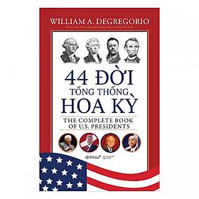 Sách danh nhân số 1: 44 Đời Tổng Thống Hoa Kỳ (tặng kèm bookmark thiết kế aha)