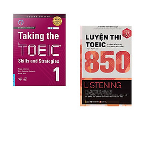 Combo 2 cuốn sách:Taking The TOEIC - Skills and Strategies 1 + Luyện thi TOEIC 850 Listening