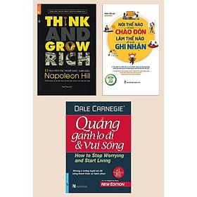 Combo 3 Cuốn :13 Nguyên Tắc Nghĩ Giàu Làm Giàu - Think And Grow Rich + Nói Thế Nào Để Được Chào Đón, Làm Thế Nào Để Được Ghi Nhận +Quẳng Gánh Lo Đi Và Vui Sống