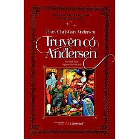 [Download sách] Cuốn chuyện được trẻ em khắp năm châu đón nhận: Truyện Cổ Andersen (Bìa Cứng)