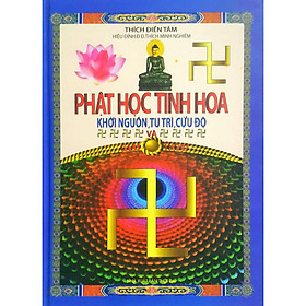 Phật Học Tinh Hoa - Khởi Nguồn, Tu Trì, Cứu Độ