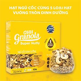 Snack Ăn Liền - Ngũ Cốc  Hạt Siêu Dinh Dưỡng Dòng Super Nutty (Ohh Granola) 250g, Phối Trộn 7 Loại Hạt Cao Cấp Theo Tiêu Chuẩn FDA - Hoa Kỳ