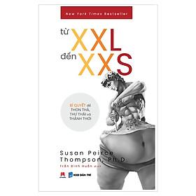 Từ XXL Đến XXS - Bí Quyết Để Thon Thả, Thư Thái Và Thảnh Thơi