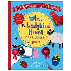 What The Ladybird Heard Make And Do (Make & Do Books)