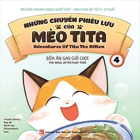 Những Chuyến Phiêu Lưu Của Mèo Tita T4 - Bữa Ăn Sau Giờ Chơi (Song Ngữ)