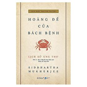 Lịch Sử Ung Thư - Hoàng Đế Của Bách Bệnh (Tặng Notebook tự thiết kế)