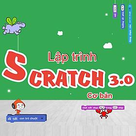 Khóa học Lập trình Scratch 3.0 cho trẻ em (Cơ bản)