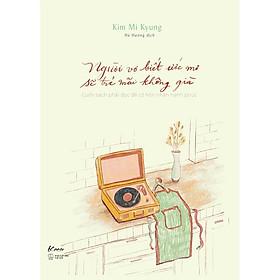 Sách - Người vợ biết ước mơ sẽ trẻ mãi không già ( tặng kèm bookmark thiết kế )