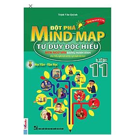 Đột phá mind map - Tư duy đọc hiểu môn ngữ văn bằng hình ảnh lớp 11 ( tặng 1 giá đỡ iring cute)