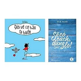 Combo 2 cuốn sách văn học hay nhất:  Đời Về Cơ Bản Là Buồn Cười  + Sẽ Có Cách, Đừng Lo ( Tặng kèm bookmark PD)
