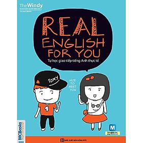 Real English For You - Tự Học Giao Tiếp Tiếng Anh Thực Tế ( tải APP MCBOOKS để trải nghiệm hệ sinh thái MCPlatform và nhận quà tặng ) tặng thêm bookmark