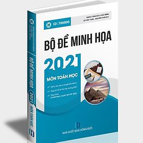 Bộ đề minh họa THPT quốc gia 2021 môn Toán - Sách luyện đề Toán