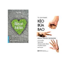 Combo 2 cuốn sách: Hiểu Về Trái Tim + Kéo Búa Bao