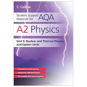A2 Physics Unit 5: Unit 5 : Nuclear and Thermal Physics
