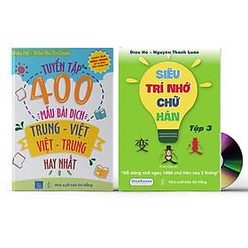 Combo 2 sách Tuyển tập 400 mẫu bài dịch Trung - Việt - Việt Trung hay nhất + Siêu trí nhớ chữ Hán tập 3 + DVD Tài liệu Audio nghe
