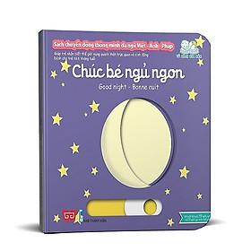 Cuốn sách giúp bé làm quen với ngoại ngữ:  Sách Chuyển Động - Song Ngữ A-V: Good Night - Chúc Bé Ngủ Ngon