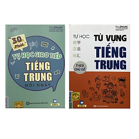 Combo 30 phút tự học giao tiếp tiếng Trung mỗi ngày , Tự Học Từ Vựng Tiếng Trung Theo Chủ Đề