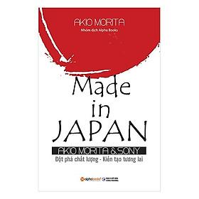 Sách Kinh Tế:  Made In Japan (Tái Bản 2018) - (Đột Phá Chất Lượng, Kiến Tạo Tương Lai / Tặng Kèm Postcard Happylife)
