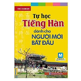 Tự Học Tiếng Hàn Dành Cho Người Mới Bắt Đầu (Tặng Trọn Bộ Tài Liệu Học Tiếng Hàn Online: Giáo Trình Tổng Hợp Và Luyện Thi Topik) (Học Kèm App: MCBooks Application)