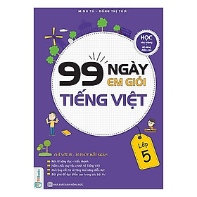 99 Ngày Em Giỏi Tiếng Việt Lớp 5 (Tặng kèm Bookmark PL)