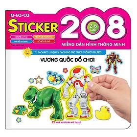 208 Miếng Dán Hình Thông Minh - IQ - EQ - CQ: Vương Quốc Đồ Chơi
