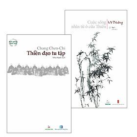 Combo: Cuộc sống nhìn từ ô cửa Thiền và Thiền đạo tu tập